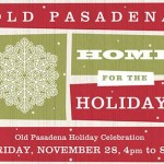 Old Pasadena – Friday Nov. 28th Home For the Holidays